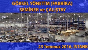 gorsel_yonetim_fabrika_seminer_ve_calistyay_23_temmuz